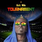 Shatta Wale – Tournament (Prod. Paq)