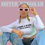 Sister Deborah – Taking A Water (Prod. Jeribeatz)