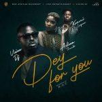 Vision DJ ft. Kuami Eugene & Adina – Dey For You