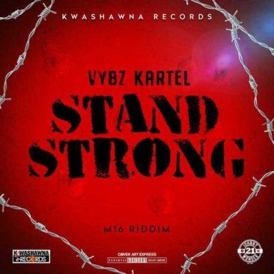 Vybz Kartel - Stand Strong (M16 Riddim) Mp3 Audio Download