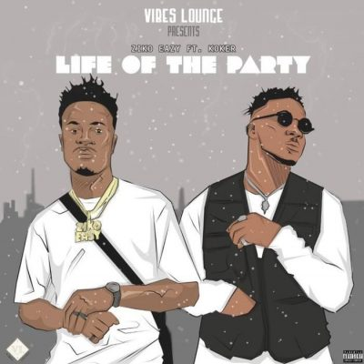 Ziko Eazy Ft. Koker - Life of the Party Mp3 Audio Download