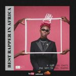 BlaqBonez – Best Rapper in Africa (Diss Track)