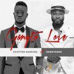 Chapter Ranking Ft. Harrysong – Gangsta Love