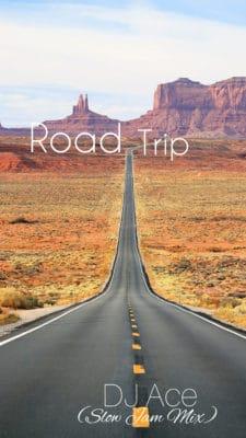 DJ Ace - Road Trip (Slow Jam Mix) Mp3 Zip Fast Download