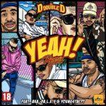 DJ D Double D Ft. AKA, Da L.E.S & YoungstaCPT – Yeah (Remix)