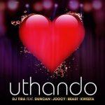 DJ Tira – Uthando Ft. Kwesta, Duncan, Joocy, Beast