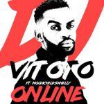 DJ Vitoto Ft. Moonchild Sanelly – Online