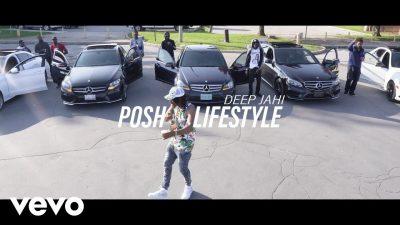 Deep Jahi - Posh Lifestyle (Audio + Video) Mp3 Mp4 Download