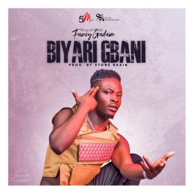 Fancy Gadam - Biyari Gbani (Audio + Video) Mp3 Mp4 Download