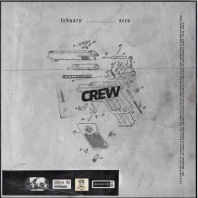 Febuary - Crew Ft. Ecco Mp3 Audio Download