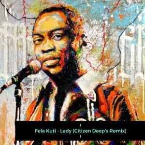 Fela Kuti - Lady (Citizen Deep