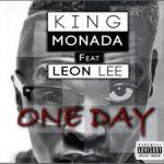 King Monada Ft. Leon Lee – One Day