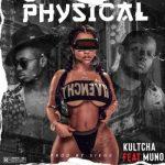 Kultcha Ft. Muno – Physical