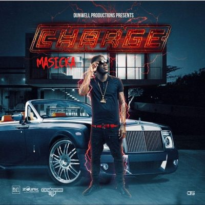Masicka - Charge Up (Prod. By Dunwell Productions) Mp3 Audio Download