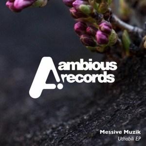 Messive Muzik Ft. Pierre Johnson - Uthabili Mp3 Audio Download