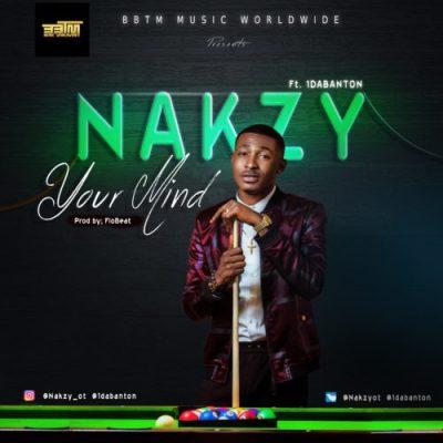 Nakzy - Your Mind Ft. 1Da Blanton Mp3 Audio Download