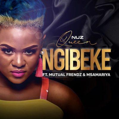 Nuz Queen - Ngibeke Ft. Mutual Frendz & Msamariya Mp3 Audio Download