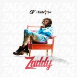 O.V Ft. KelvynBoy – Zaddy (Audio + Video)