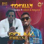 Oduma Essan Ft. Orezi X Peruzzi – Totally Remix (Audio + Video)