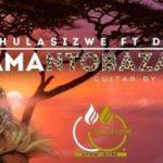 Thulasizwe Ft. DJ SK – Amantombazane