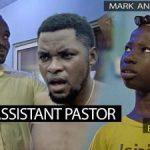 VIDEO: Mark Angel Comedy – ASSISTANT PASTOR (Episode 217)