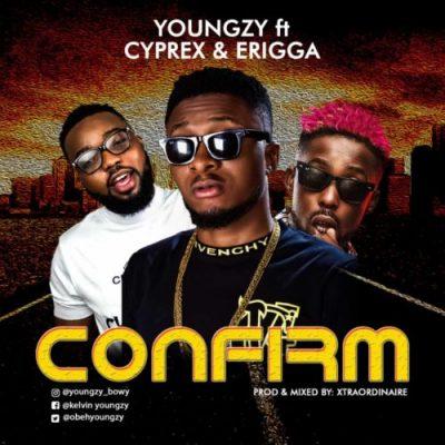 Youngzy Ft. Cyprex & Erigga - Confirm Mp3 Audio Download