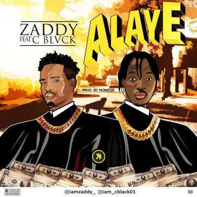 Zaddy - Alaye Ft. CBlack Mp3 Audio Download