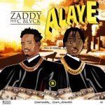 Zaddy – Alaye Ft. CBlack
