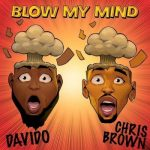 """Davido & Chris Brown set To Collaborate On A New Single; """"Blow My Mind"""""""