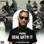 """Phyno set to Release """"Deal With It"""" New Album"""