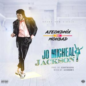 AjeOnDMix - Jo Micheal Jackson ft. MohBad Mp3 Audio Download