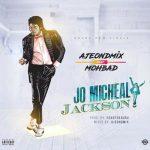 AjeOnDMix – Jo Micheal Jackson ft. MohBad