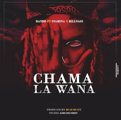 Bando Ft Stamina, Billnass - Chama La Wana Mp3 Audio Download