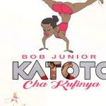 Bob Junior – Katoto Cha Kufinya