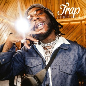 Burna Boy – Trap Symphony EP (Full Album)