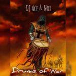 DJ Ace & Nox – Drums of War (Amapiano)