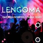 DJ Questo Ft. DJ Micks & Zinhle Ngidi – Lengoma