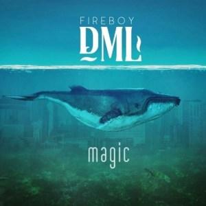 Fireboy DML - Magic Mp3 Audio Download