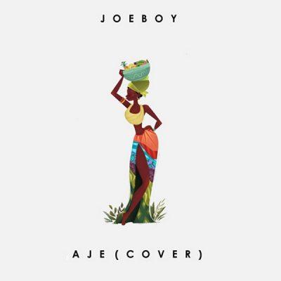 Joeboy - Aje (Cover) Mp3 Audio Download