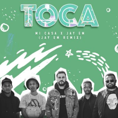 Mi Casa - Toca (Jay Em Remix) Mp3 Audio Download