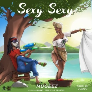 Mugeez - Sexy Sexy (Prod. by Zodivc) Mp3 Audio Download