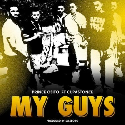 Prince Osito Ft. Cupastonce - My Guys (Audio + Video) Mp3 Mp4 Download