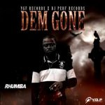 Rhumba – Dem Gone