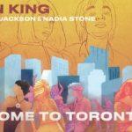 Rygin king Ft. Trevor Jackson, Nadia Stone – Come to Toronto