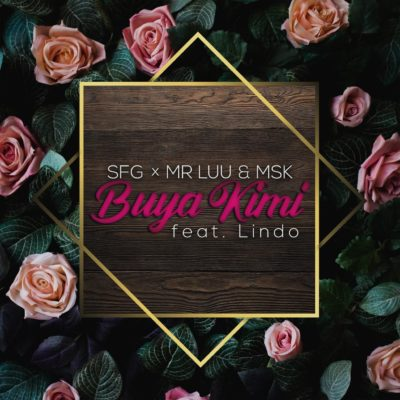 SFG, Mr Luu & Msk - Buya Kimi Ft. Lindo Mp3 Audio Download