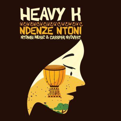 SNIPPET: Heavy K - Ndenze Ntoni Ft. Ntombi & Cassper Nyovest Mp3 Audio Download