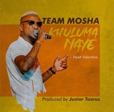 Team Mosha - Khuluma Naye Ft. Valentine Mp3 Audio Download