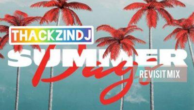 ThackzinDJ - Summer Days (Revisit Mix) Mp3 Audio Download