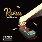 Tipsy – Rora (Prod. by ODG)