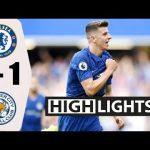 VIDEO: Chelsea Vs Leicester City 1-1 EPL 2019 Goals Highlight